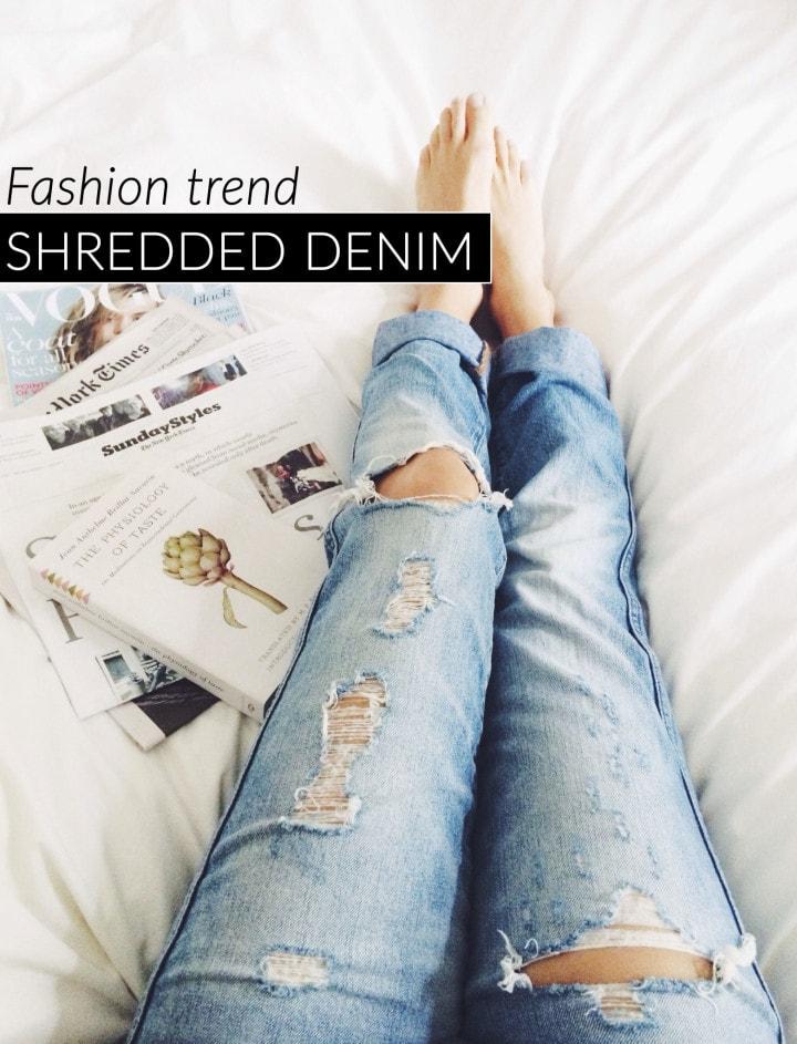 Trend: shredded jeans