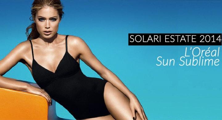 Review L'Oréal Sublime Sun, creme solari per l'estate 2014