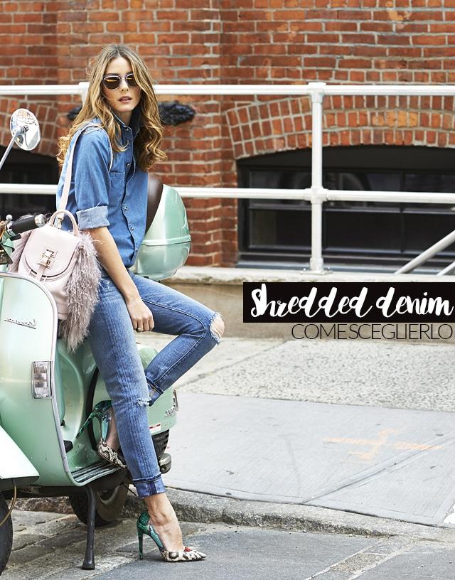 Shredded denim, come scegliere il jeans perfetto!