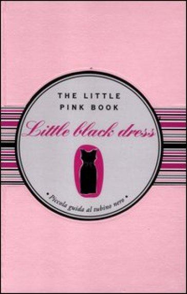 little black dress guida al tubino nero libro