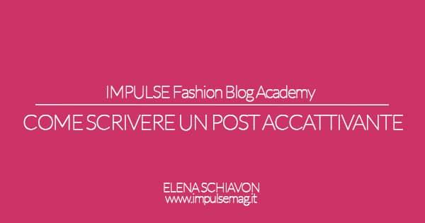 Fashion Blog Academy: come scrivere un post accattivante